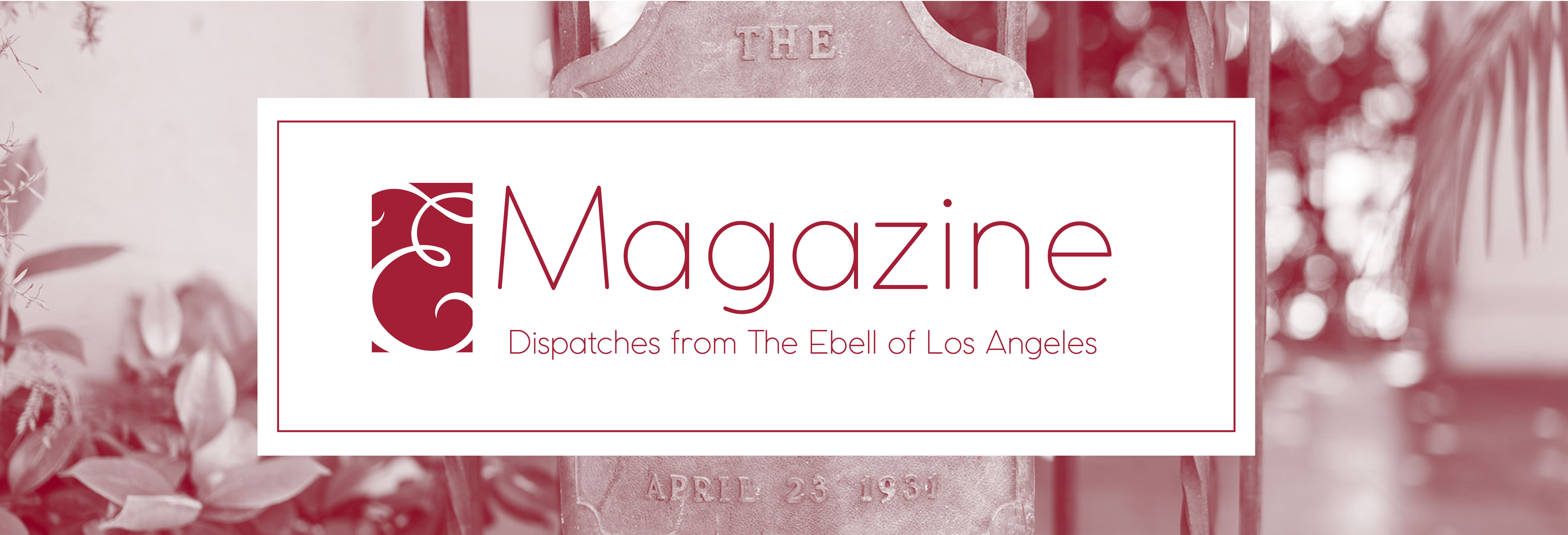 header: E-Magazine. Welcome to the Ebell Blog