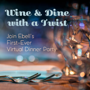 Wine & Dine Virtual Dinner