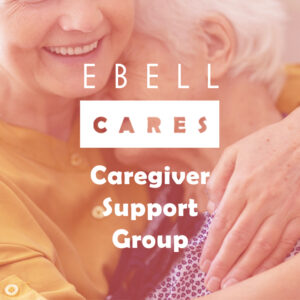 Ebell Cares Caregiver Support group, photo of woman hugging elderly woman