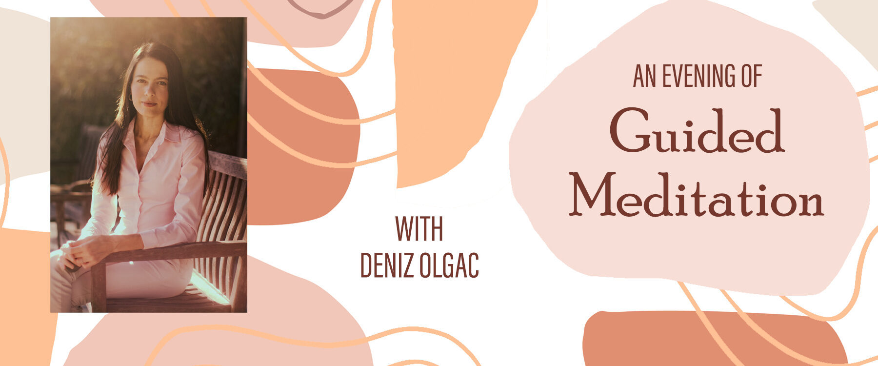An evening of Guided Meditation with Deniz Olgac with portrait of Olgac on a colorful abstract background