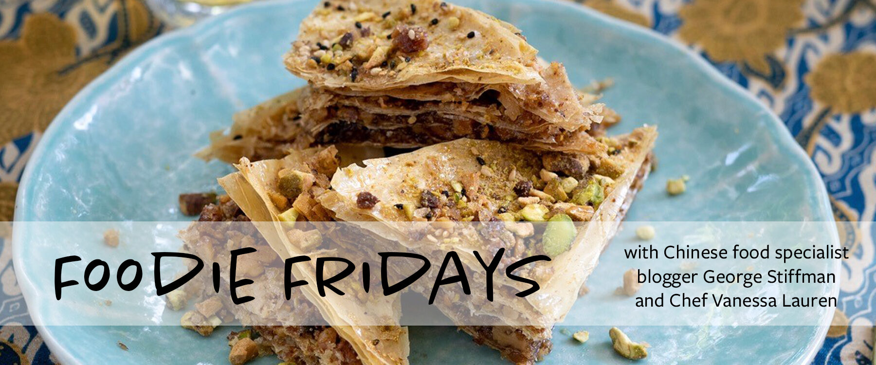 Foodie Fridays over photo of baklava