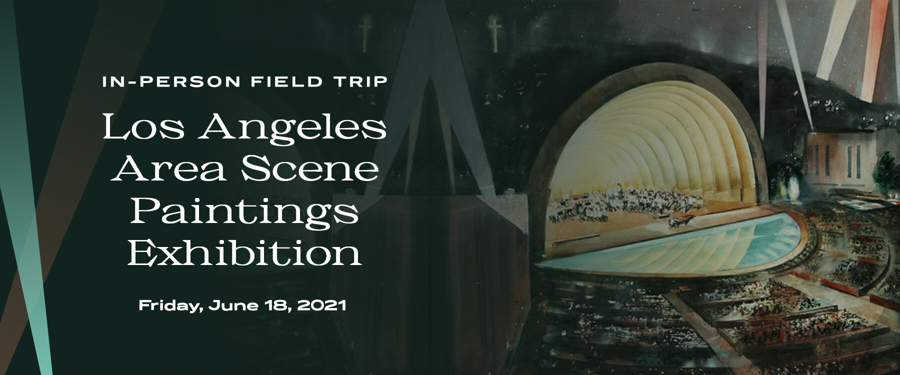 In-Person Field Trip Los Angeles Area Scene Paintings Exhibition over background Millard Sheets painting of Hollywood Bowl