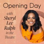 Opening Day with Sheryl Lee Ralph in the Theatre